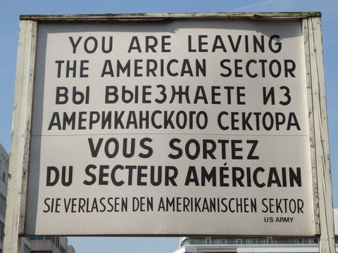 Checkpoint Charlie Berlin You are leaving the Amercian sector